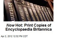 Now Hot: Print Copies of Encyclopaedia Britannica