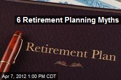 6 Retirement Planning Myths
