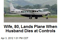 Wife, 80, Lands Plane When Husband Dies at Controls