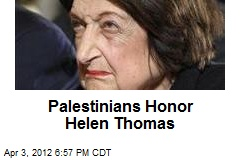 Palestinians Honor Helen Thomas