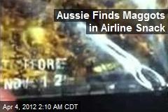 Aussie Finds Maggots in Airline Snack