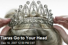 Tiaras Go to Your Head