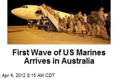 First Wave of US Marines Arrives in Australia