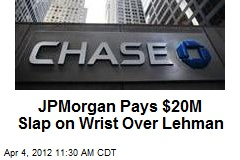 JPMorgan Pays $20M Slap on Wrist Over Lehman