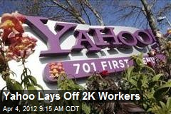 Yahoo Lays Off 2K Workers