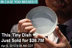 This Tiny Dish Just Sold for $26.7M