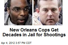 New Orleans Cops Get Decades in Jail for Shootings
