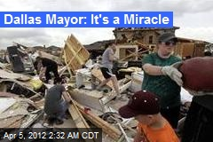 Dallas Mayor: It's a Miracle