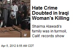 Hate Crime Doubted in Iraqi Woman's Killing