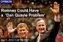 Romney Could Have a 'Dan Quayle Problem'