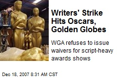 Writers' Strike Hits Oscars, Golden Globes