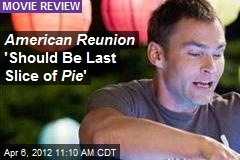 American Reunion 'Should Be Last Slice of Pie '