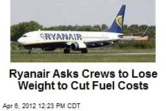 Ryanair Asks Crews to Lose Weight to Cut Fuel Costs