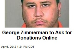 George Zimmerman to Ask for Donations Online