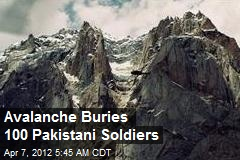 Avalanche Buries 100 Pakistani Soldiers