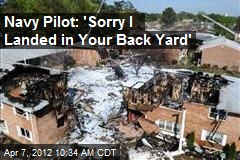 Navy Pilot: 'Sorry I Landed in Your Back Yard'