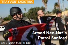 Armed Neo-Nazis Patrol Sanford