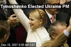 Tymoshenko Elected Ukraine PM