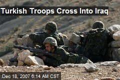 Turkish Troops Cross Into Iraq