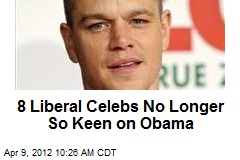 8 Liberal Celebs No Longer So Keen on Obama