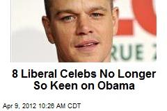 8 Liberal Celebs No Longer So Keen on Obama