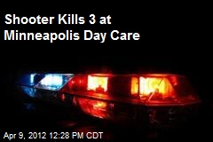 Shooter Kills 3 at Minneapolis Day Care