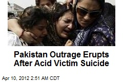 Pakistan Outrage Erupts After Acid Victim Suicide