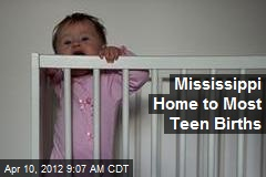 Mississippi Home to Most Teen Births