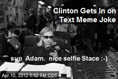 Clinton Gets In on Text Meme Joke