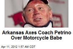 Ark. Axes Coach Petrino for Motorcycle Accident Babe