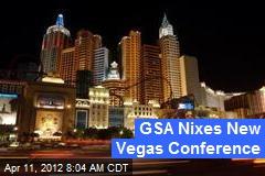 GSA Nixes New Vegas Conference