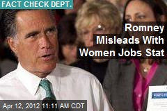 Romney Misleads With Women Jobs Stat