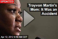 Trayvon Martin's Mom: It Was an Accident
