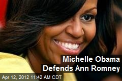 Michelle Obama Defends Ann Romney