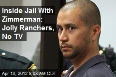 Inside Jail With Zimmerman: Jolly Ranchers, No TV