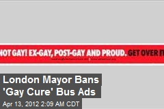 London Mayor Bans 'Gay Cure' Bus Ads