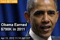 Obama Earned $790K in 2011