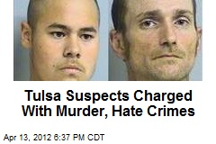 Tulsa Suspects Charged With Murder, Hate Crimes