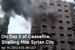 On Day 3 of Ceasefire, Shelling Hits Syrian City