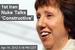1st Iran Nuke Talks 'Constructive'