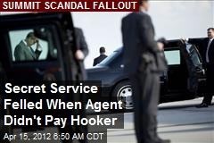 Secret Service Felled When Agent Didn't Pay Hooker