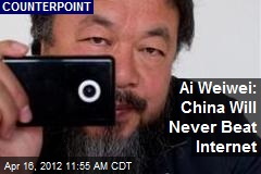 Ai Weiwei: China Will Never Beat Internet