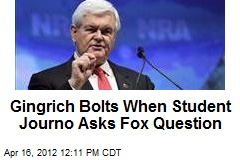 Gingrich Bolts When Student Journo Asks Fox Question