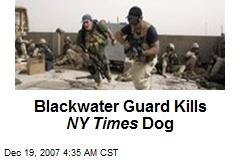 Blackwater Guard Kills NY Times Dog