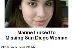 Marine Linked to Missing San Diego Woman