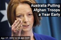 Australia Pulling Afghan Troops a Year Early