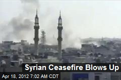 Syrian Ceasefire Blows Up