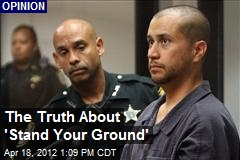 The Truth About 'Stand Your Ground'