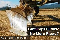 Farming's Future: No More Plows?