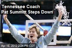 Tennessee Coach Pat Summitt Steps Down